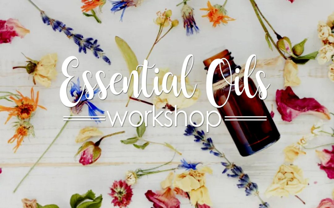 Essential Oils Workshop May 10th